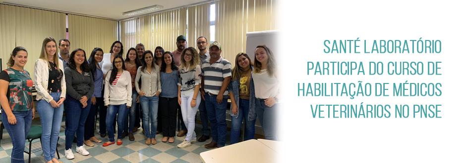 Santé Laboratório participa do Curso de Habilitação de Médicos Veterinários no PNSE