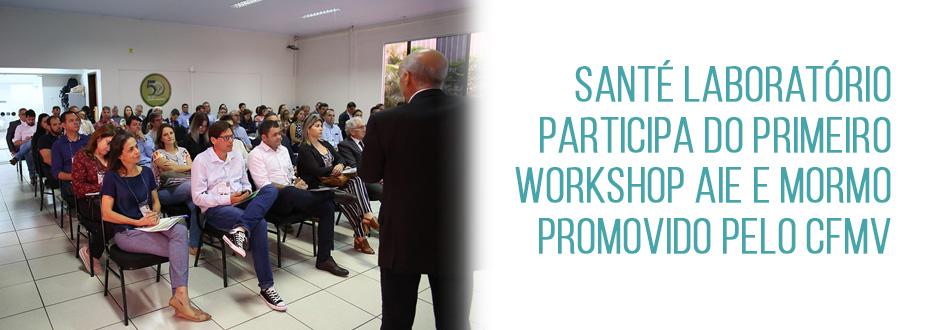 Santé Laboratório participa do primeiro Workshop AIE e MORMO promovido pelo CFMV